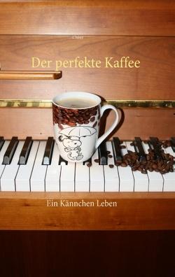 Der perfekte Kaffee von Chinz