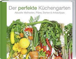 Der perfekte Küchengarten von Bauwens,  Peter