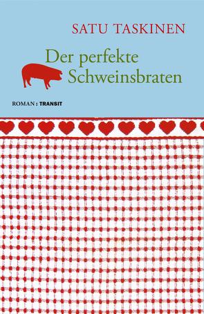 Der perfekte Schweinsbraten von Fröba,  Gudrun, Pirschel,  Regine, Taskinen,  Satu