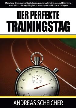 Der perfekte Trainingstag von Scheicher,  Andreas