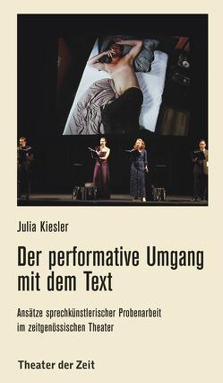 Der performative Umgang mit dem Text von Kiesler,  Julia