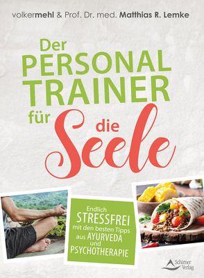 Der Personal Trainer für die Seele von Lemke,  Dr. med. Matthias R., Mehl,  Volker