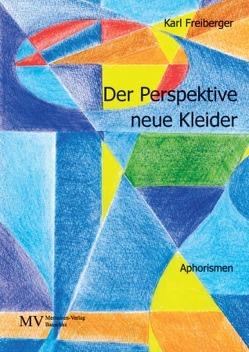 Der Perspektive neue Kleider von Freiberger,  Karl