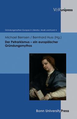 Der Petrarkismus von Baumann,  Uwe, Bernsen,  Michael, Geyer,  Paul, Huss,  Bernhard