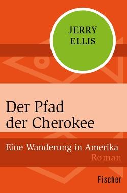 Der Pfad der Cherokee von Ellis,  Jerry, Wünsch,  Ulrich