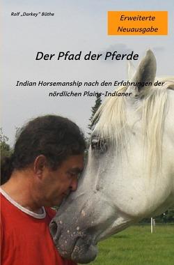 """Der Pfad der Pferde von Büthe,  Rolf """"Darkey"""""""