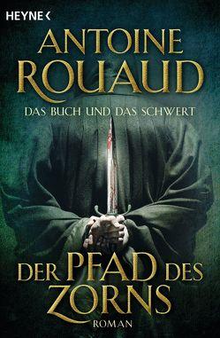 Der Pfad des Zorns – Das Buch und das Schwert 1 von Rouaud,  Antoine, Werner-Richter,  Ulrike