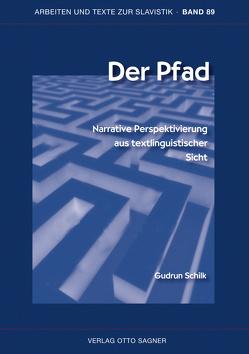 Der Pfad. Narrative Perspektivierung aus textlinguistischer Sicht von Schilk,  Gudrun