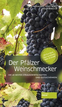 Der Pfälzer Weinschmecker von Berg,  Hermann-Josef, Bock,  Oliver