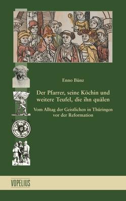 Der Pfarrer, seine Köchin und weitere Teufel, die ihn quälen von Bünz,  Enno