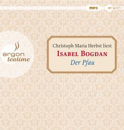 Der Pfau von Bogdan,  Isabel, Herbst,  Christoph Maria