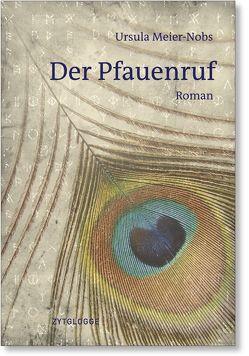 Der Pfauenruf von Meier-Nobs,  Ursula
