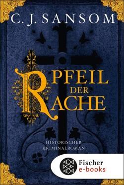 Der Pfeil der Rache von Gabler,  Irmengard, Sansom,  C.J.