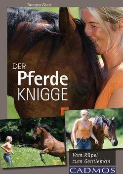 Der Pferde-Knigge von Ebert,  Tamara