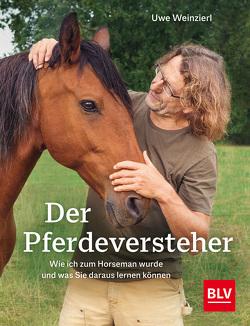 Der Pferdeversteher von Weinzierl,  Uwe