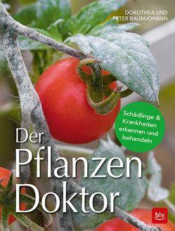 Der Pflanzen Doktor von Baumjohann,  Dorothea, Baumjohann,  Peter