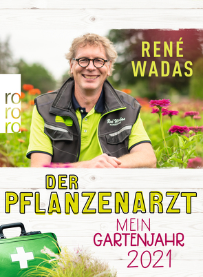 Der Pflanzenarzt: Mein Gartenjahr 2021 von Wadas,  René