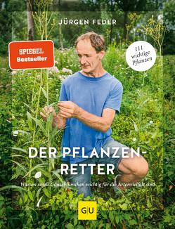 Der Pflanzenretter von Feder,  Jürgen