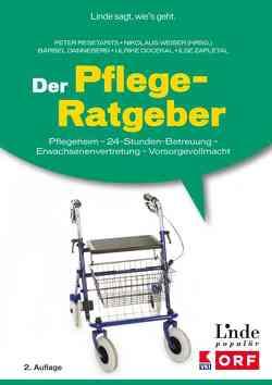 Der Pflege-Ratgeber von Docekal,  Ulrike, Mende-Danneberg,  Bärbel, Resetarits,  Peter, Weiser,  Nikolaus, Zapletal,  Ilse