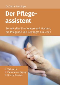Der Pflegeassistent von Bretzinger,  Otto N.