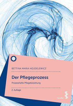 Der Pflegeprozess von Hojdelewicz,  Bettina