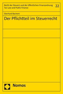 Der Pflichtteil im Steuerrecht von Bachem,  Eberhard