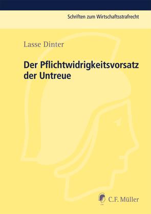 Der Pflichtwidrigkeitsvorsatz der Untreue von Dinter,  Lasse