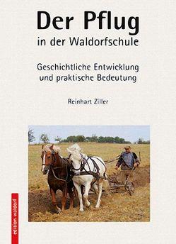 Der Pflug in der Waldorfschule von Ziller,  Reinhart