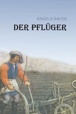 Der Pflüger von Bauer,  Angela