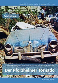 Der Pforzheimer Tornado vom 10. Juli 1968 von Sturm,  Patrick