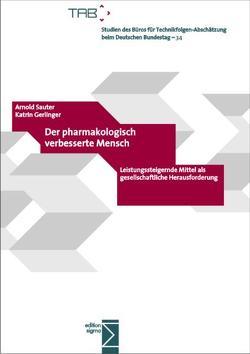 Der pharmakologisch verbesserte Mensch von Gerlinger,  Katrin, Sauter,  Arnold