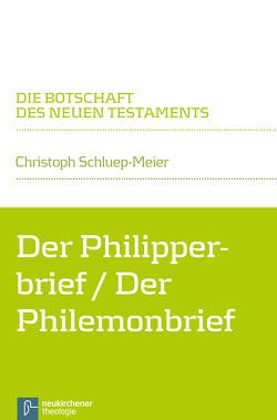 Der Philipperbrief / Der Philemonbrief von Klaiber,  Walter, Schluep-Meier,  Christoph
