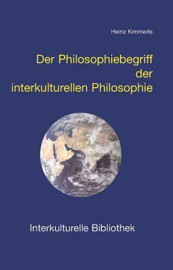 Der Philosophiebegriff der interkulturellen Philosophie von Kimmerle,  Heinz