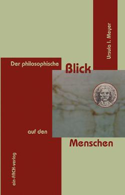 Der philosophische Blick auf den Menschen von Meyer,  Ursula I.