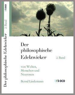 Der philosophische Edelzwicker (II) von Lindemann,  Bernd
