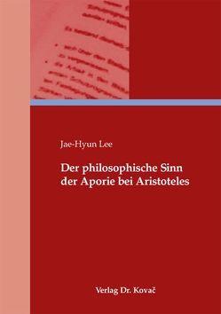 Der philosophische Sinn der Aporie bei Aristoteles von Lee,  Jae-Hyun