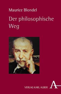 Der philosophische Weg von Blondel,  Maurice, Lefèvre,  Frédéric, Rehm,  Patricia, Reifenberg,  Peter