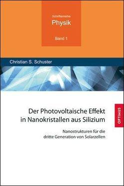 Der Photovoltaische Effekt in Nanokristallen aus Silizium von Schuster,  Christian Stefano