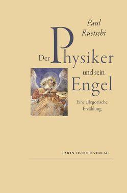 Der Physiker und sein Engel von Rüetschi,  Paul