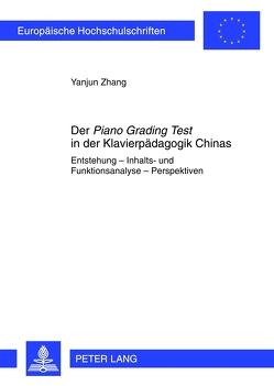 Der «Piano Grading Test» in der Klavierpädagogik Chinas von Zhang,  Yanjun