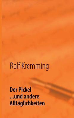 Der Pickel von Kremming,  Rolf