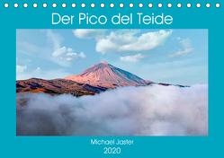 Der Pico del Teide – Michael Jaster (Tischkalender 2020 DIN A5 quer) von Jaster,  Michael