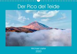 Der Pico del Teide – Michael Jaster (Wandkalender 2020 DIN A3 quer) von Jaster,  Michael