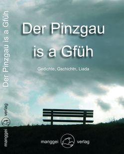 Der Pinzgau is a Gfüh von Allmayer,  Gerd, Allmayer,  Gerlinde, Egger,  Gundi, Faistauer,  Max, Innerhofer,  Lisl, Rettenbacher,  Barbara