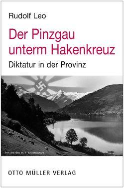Der Pinzgau unterm Hakenkreuz von Rudolf,  Leo