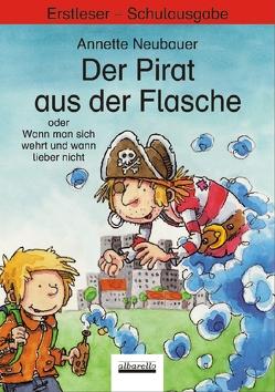 Der Pirat aus der Flasche oder Wann man sich wehrt und wann lieber nicht von Neubauer,  Annette, Wienekamp,  Jann