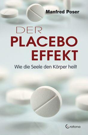 Der Placebo-Effekt von Poser,  Manfred