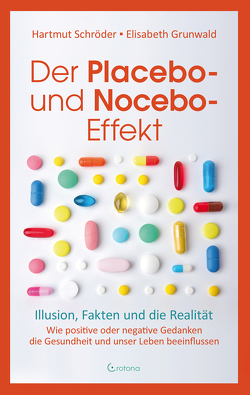 Der Placebo- und Nocebo-Effekt von Grunwald,  Elisabeth, Schröder,  Hartmut, Schröder,  Marlen