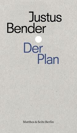Der Plan von Bender,  Justus