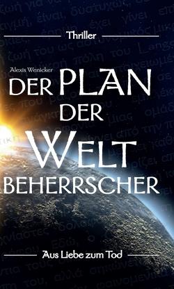 Der Plan der Weltbeherrscher von Wenicker,  Alexis